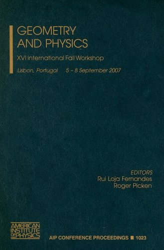 9780735405462: Geometry and Physics: XVI International Fall Workshop: 16th International Fall Workshop (AIP Conference Proceedings / Mathematical and Statistical Physics)
