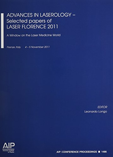 9780735410985: Advances in Laserology - Selected Papers of Laser Florence 2011:: A Window on the Laser Medicine World (AIP Conference Proceedings)