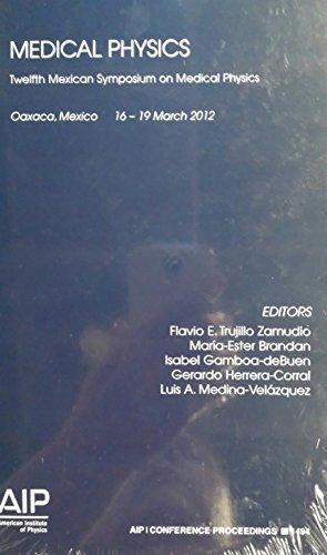 Medical Physics : Twelfth Mexican Symposium on: Trujillo, Flavio E.