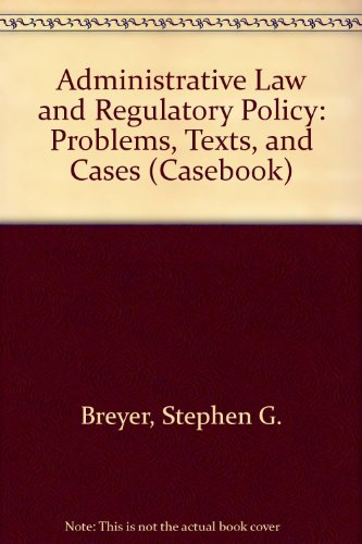9780735500150: Administrative Law and Regulatory Policy: Problems, Text, and Cases (Casebook)