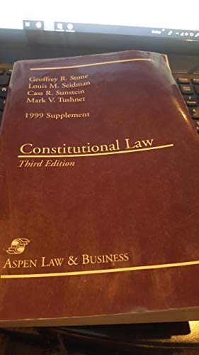 Constitutional Law: 1999 Supplement: Geoffrey R. Stone,