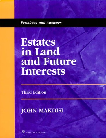 9780735500358: Estates in Land and Future Interests: Problems and Answers, Third Edition (Problems and Answers Series)
