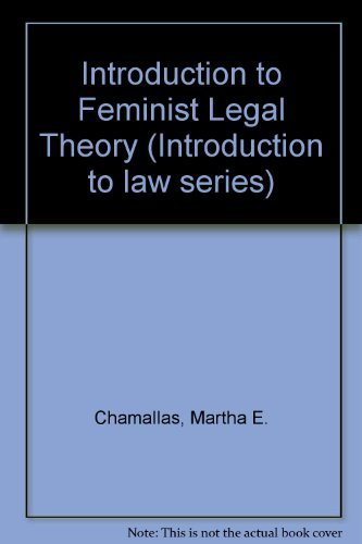 Introduction to Feminist Legal Theory (Introduction to: Martha Chamallas