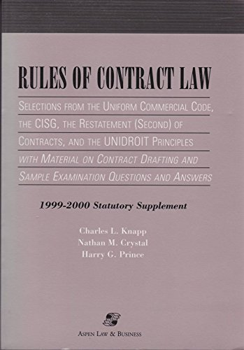 9780735500556: Rules of Contract Law : Selections from the Uniform Commercial Code, the CISG, the Restatement (Second) of Contracts, and the UNIDROIT Principles with Material on Contract Drafting and Sample Examination Questions and Answers (1999-2000 Statutory Supplement)
