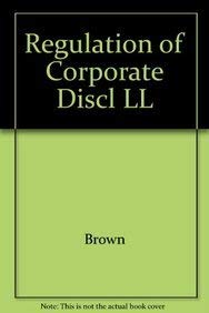 9780735501560: The Regulation of Corporate Disclosure