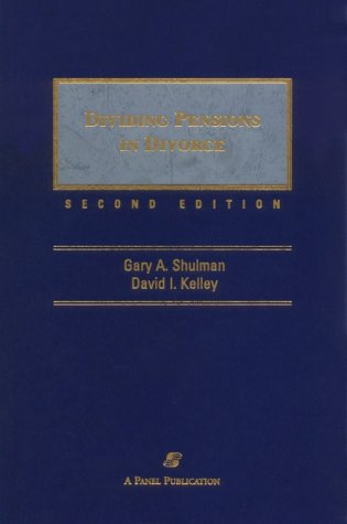 9780735504288: Dividing Pensions in Divorce, Second Edition
