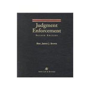 Judgment Enforcement, Second Edition: Brown, James J.
