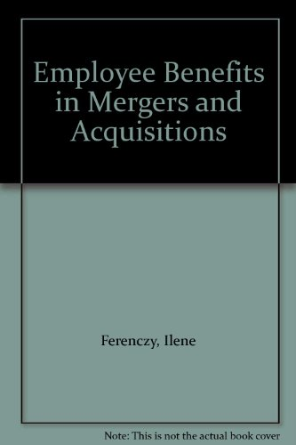 9780735504677: Employee Benefits in Mergers and Acquisitions