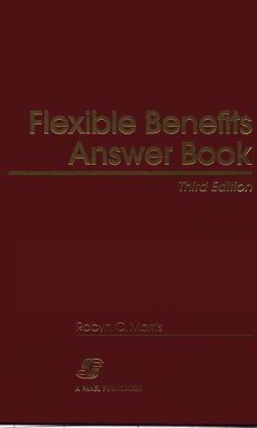 9780735504875: Flexible Benefits Answer Book