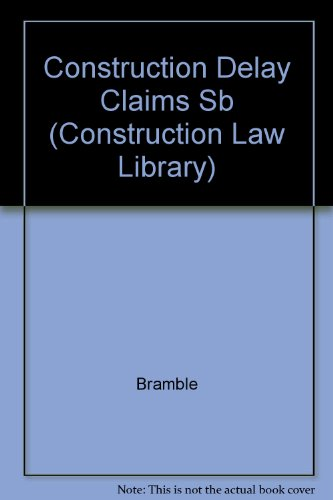 9780735505483: Construction Delay Claims (Construction Law Library)