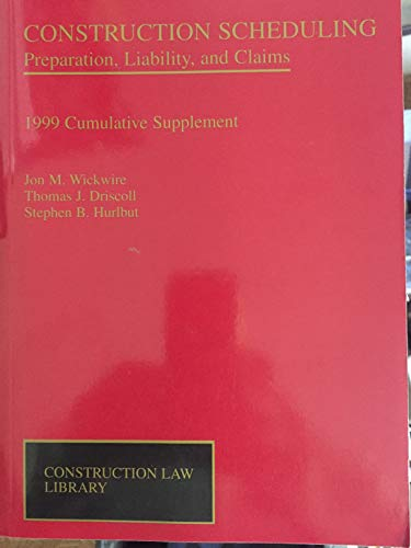 9780735505568: Construction Scheduling: Preparation, Liability, and Claims: 1999 Cumulative Supplement