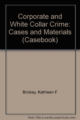 9780735506237: Corporate and White Collar Crime: Cases and Materials (Law School Casebook Series)