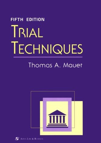 Trial Techniques (Coursebook) (9780735506350) by Thomas A. Mauet