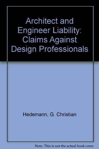 9780735506664: Architect and Engineer Liability: Claims Against Design Professionals