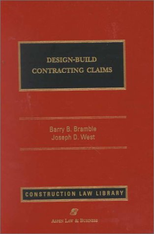 9780735506909: Design-Build Contracting Claims (Construction Law Library)