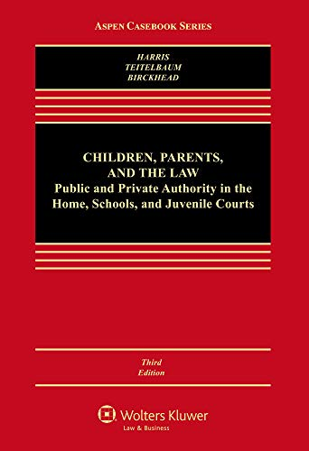 9780735507135: Children, Parents and the Law: Public and Private Authority in the Home, Schools, and Juvenile Courts (Aspen Casebooks) (Aspen Casebook Series)