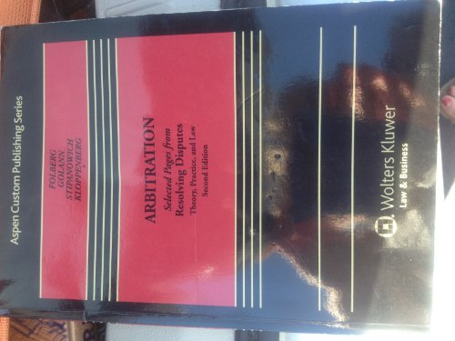 9780735507234: Arbitration, Selected Pages from Resolving Disputes, Theory, Practice and Law, Second Edition