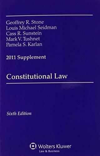 Constitutional Law, 2011 Supplement: Geoffrey R. Stone,