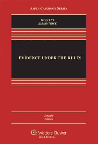 9780735507470: Evidence Under the Rules, Seventh Edition (Aspen Casebook Series)