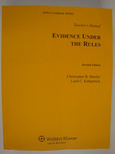 9780735507487: Teacher's Manual to Evidence Under the Rules, Seventh Edition (Aspen Casebook Series)