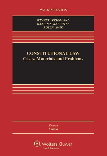 Constitutional Law: Cases Materials & Problems, 2nd: Russell L. Weaver,