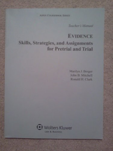 9780735507593: Evidence: Skills, Strategies, and Assignements for Pretrial and Trial, T's Ed (Aspen Coursebook Series)
