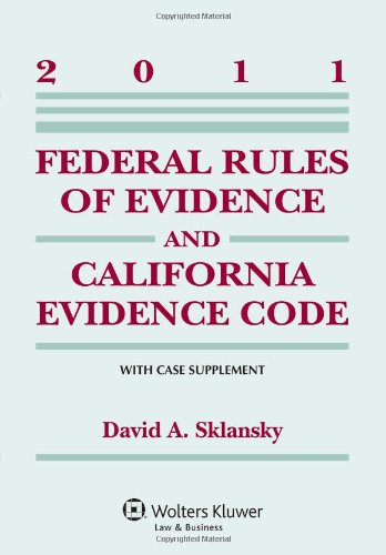 Federal Rules of Evidence & California Evidence Code (2011)
