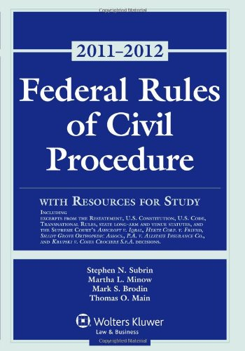 Federal Rules of Civil Procedure with Resources for Study, 2011-2012 Statutory Supplement: Stephen ...