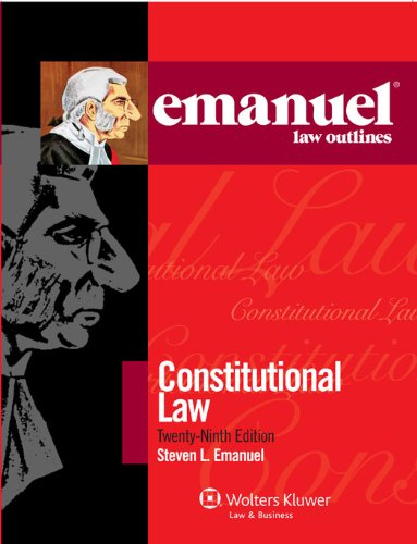 9780735508125: Emanuel Law Outlines: Constitutional Law, 2011 Edition