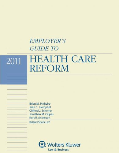9780735509030: Employers Guide to Health Care Reform, 2011 Edition