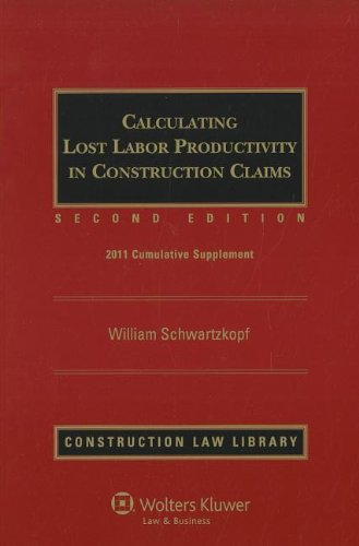 9780735510050: Calculating Lost Labor Productivity in Construction Costs, Cumulative Supplement (Construction Law Library)