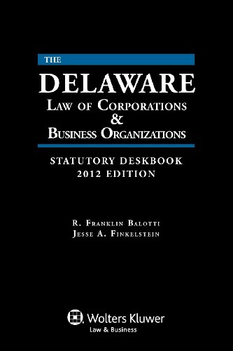 9780735510166: Delaware Law of Corporations & Business Organizations Deskbook, 2012 Edition with CD
