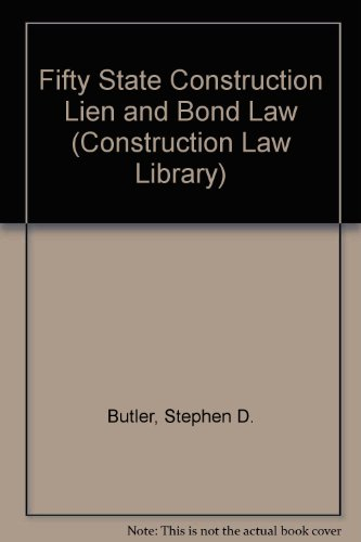 9780735510630: Fifty State Construction Lien and Bond Law (Construction Law Library)