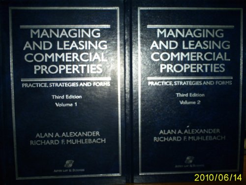 9780735510845: Managing and Leasing Commercial Properties: Practice, Strategies, and Forms