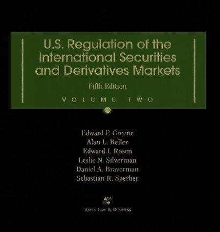 U.S. Regulation of the International Securities and: Beller, Alan L.;