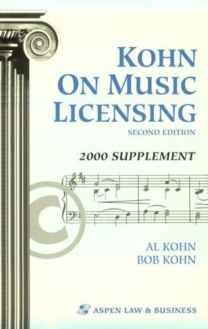 Kohn on Music Licensing: Second Edition: 2000 Supplement