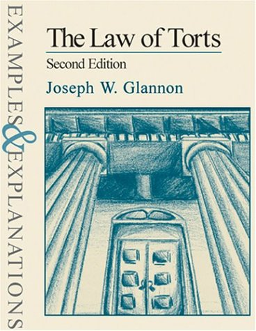 9780735511910: The Law of Torts: Examples and Explanations (Examples & Explanations Series)