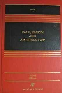9780735512023: Race, Racism, and American Law (Casebook Series)