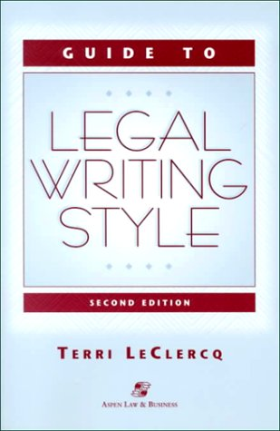 9780735512252: Guide to Legal Writing Style