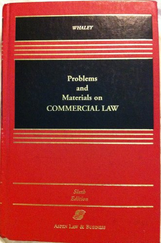 Problems and Materials on Commercial Law, Sixth Edition [With Teacher's Manual] (Casebook): ...