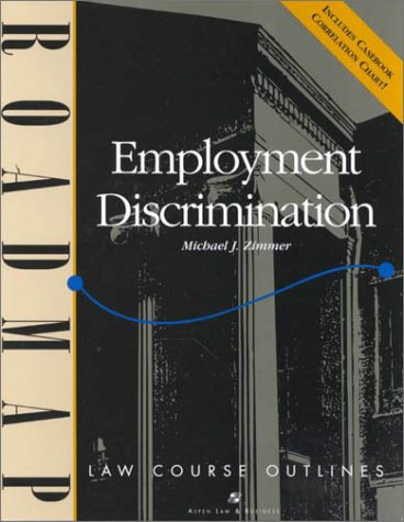 9780735512474: Employment Discrimination: Aspen Roadmap Law Course Outline (Aspen Roadmap Law Course Outlines)