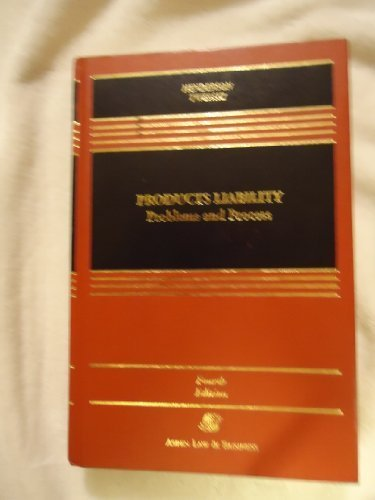9780735513167: Products Liability: Problems and Process (Casebook)