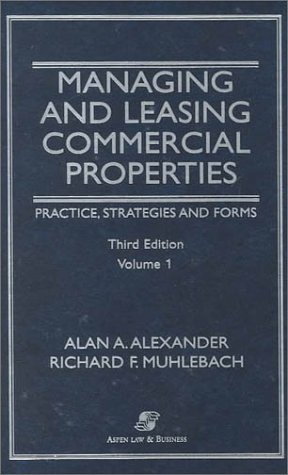 9780735513648: Managing and Leasing Commercial Properties: Practice, Strategies and Forms (Volume 1)