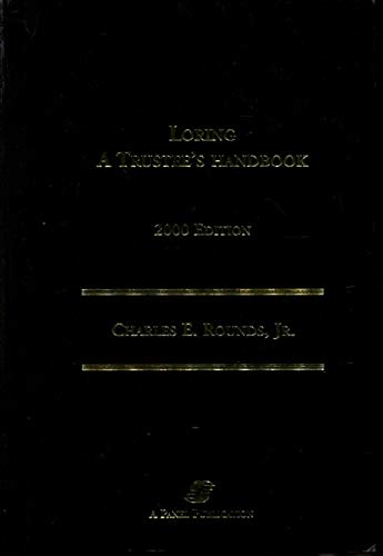 Loring: A Trustee's Handbook: Rounds, Charles E.