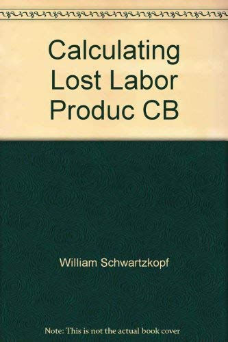 9780735514225: Calculating Lost Labor Productivity in Construction Claims