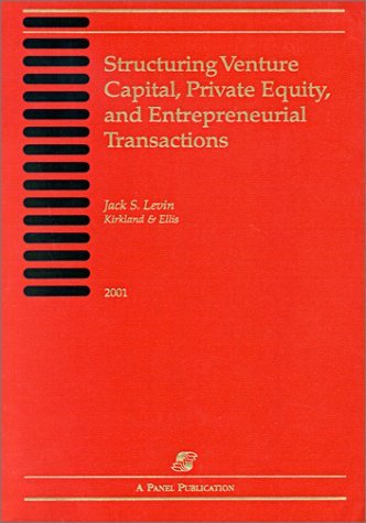 9780735514553: Structuring Venture Capital, Private Equity, and Entrepreneurial Transactions: 2000