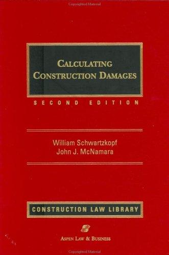 Calculating Construction Damages: William Schwartzkopf, John J. McNamara