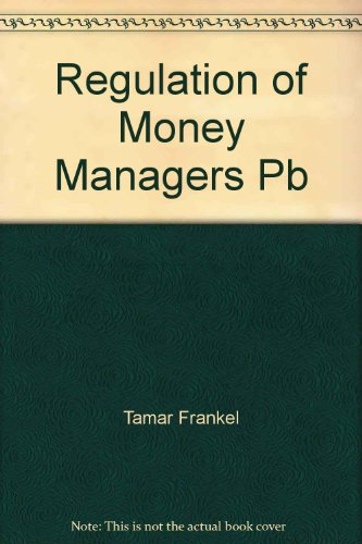 9780735518452: Regulation of Money Managers: Mutual Funds and Advisers