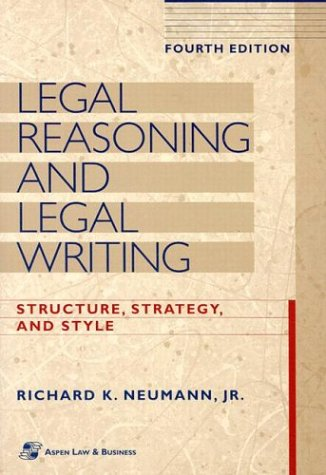 9780735520042: Legal Reasoning and Legal Writing: Structure, Strategy, and Style