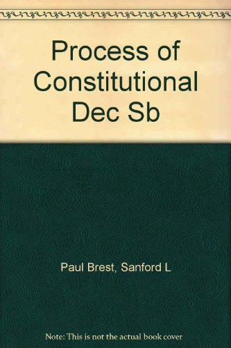 Processes of Constitutional Decisionmaking: Cases and Materials : 2000 Case Supplement (0735520461) by Paul Brest; Sanford Levinson